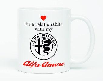 Alfa Romeo, Alfa Romeo Mug, In A Relationship With My Alfa Romeo, Alfa Amore Mug