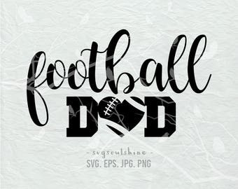 Football Dad SVG File Football Svg Silhouette Cutting File Cricut Clipart Download Print Template Vinyl sticker design Football Dad Shirt
