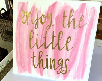 Canvas 12x12- Enjoy the little things/ big little canvas/ sorority canvas/ big little sorority/ sorority little gift/ dorm canvas/ dorm sign