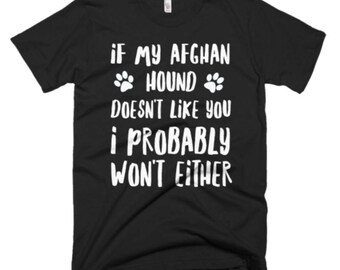 Afghan Hound Shirt - Afghan Hound Gifts - Afghan Hound T-Shirt - If My Afghan Hound Doesn't Like You I Probably Won't Either