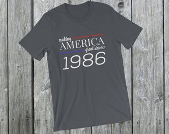 Making America great since 1986 T-Shirt, 32years old, 32nd birthday, custom gift, unique gift, Christmas gift, birthday gift, father gift