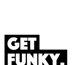 Get Funky. Black and White Wall Art - Digital Download