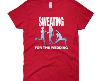 Sweating for the Wedding Women's short sleeve t-shirt