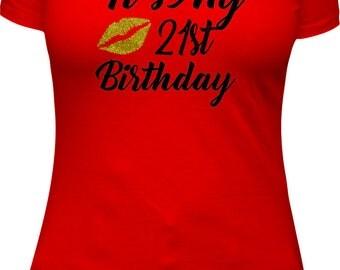 Birthday Girl It's My 21st Birthday  21st Birthday birthday shirt women adult birthday shirt ladies birthday shirt bday shirt B-day Shirt 21