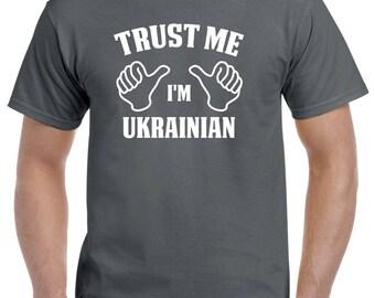 Trust Me I'm Ukrainian Ukraine Native T Shirt Gift Heritage