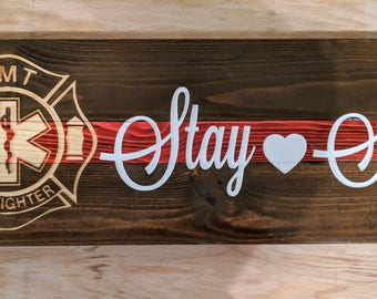 Wooden Stay Safe Firefighter Emt Sign