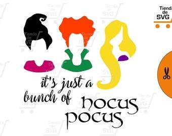 HOCUS POCUS SVG, Hocus Pocus Cut Files, Halloween File, Sanderson Sisters svg, Hocus Pocus svg file, it's just a bunch of Hocus Pocus
