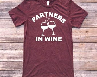 Partners In Wine Shirt / Wine Shirts / Triblend Tshirt / Funny Shirt / Wine Gift / Funny Wine Shirt / Wine Shirt / Graphic Tee