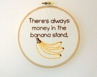Arrested Development Hoop Art - There's always money in the banana stand - 6 Inches