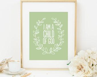 I Am A Child Of God Printable Nursery Quote Bible Verse Wall Art Green Nursery Wall Art Scripture Nursery Decor Christian Nursery Wall Art