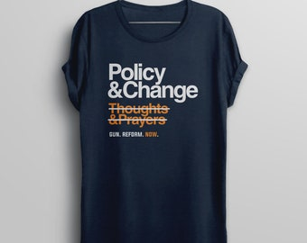 Policy and Change Shirt, Gun Reform Tshirt, gun control now shirt for march for our lives, anti gun t-shirt, political protest tee, v-neck