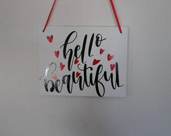 Decorative Sign - Canvas Sign- Hello Beautiful
