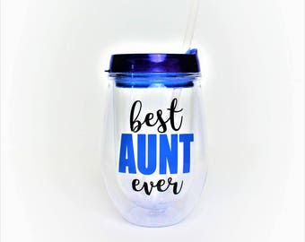 Best Aunt Ever //10oz double wall acrylic tumbler BPA free // Gift for Aunt // Aunt Gift // Aunt Wine Glass // Aunt Wine Tumbler // Aunt cup