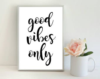 Good Vibes Only Print, Modern Print, Inspirational Quote Print, Monochrome Print
