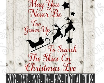 May You Never Be Too Grown Up Svg, Christmas Svg, Christmas Sign Svg, Digital file, EPS, Png, Jpg, DXF, SVG, Cricut Svg, Silhouette Svg