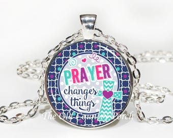 Prayer Changes Things -Glass Pendant Necklace/Bible Verse/Scripture/Christian Gift/Religious Jewelry/Faith Necklace/Baptism Gift
