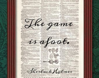 BUY 2 GET 1 FREE The game is afoot Dictionary Art Print Sherlock Holmes Sir Arthur Conan Doyle Quote Decor