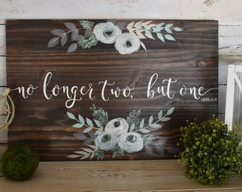 No longer Two, but One   Scripture Verse   Wedding Decor   Floral   Hand Painted   Custom Color Scheme Available