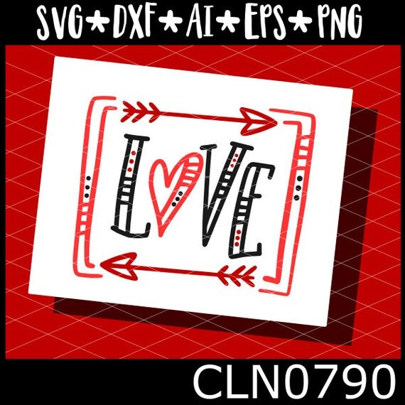CLN0790 Love Valentines Card Design Hand Lettered Arrows SVG DXF Ai Eps PNG Vector Instant Download Commercial Cut File Cricut Silhouette