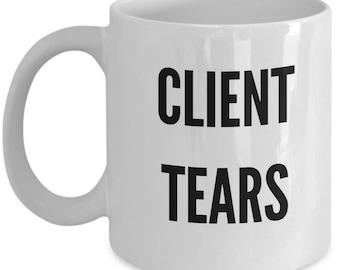 Client Tears Mug, Client Tears Travel Mug, Professional Coffee Mug, Accountant Gift, IRS Mug, Lawyer Mug