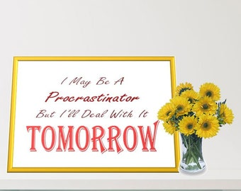 Printable Wall Art - Procrastination Humor - Irony Quote