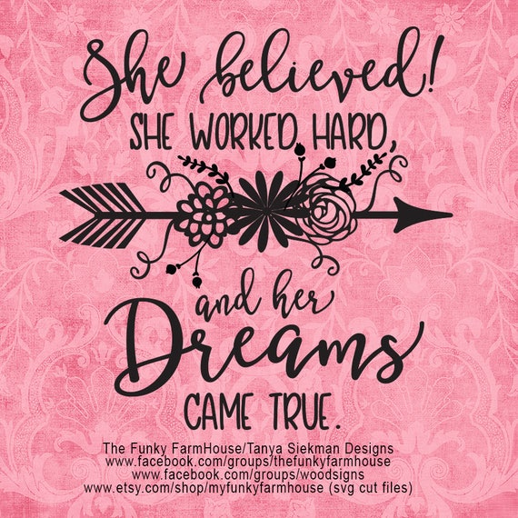 """SVG, & PNG - """"She believed!  She worked hard, and her Dreams came true"""""""