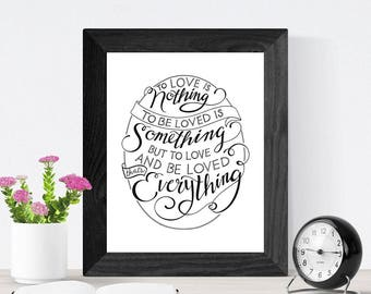 Hand Lettered Quote Wall Art, Art Print // Wedding Gift // Anniversary Gift // To Love and Be Loved, That's Everything