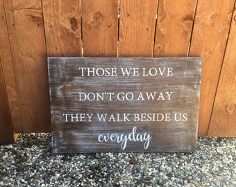 Those We Love Don't Go Away Wood Sign