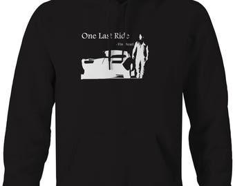 Vin Diesel Fast Furious Charger One Last Ride Racing  Hooded Sweatshirt- C184