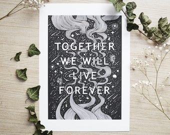 Together we will Live Forever // A4 Vertical size Print, printed on white 250g/m paper. Designed by Menisart