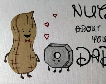 Nuts about you Dad Painting