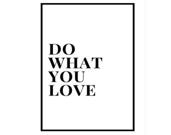 Do What You Love, Printable Life Quote, Black and White Wall Decor Wall Print, Minimalist Printable Art Poster, Home Decor, DIGITAL DOWNLOAD