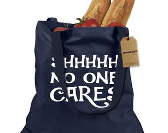 Shhh No One Cares Shopping Tote Bag