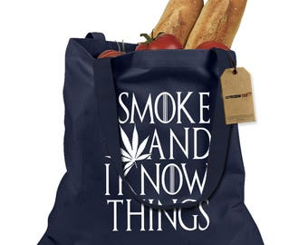 I Smoke And I Know Things Shopping Tote Bag