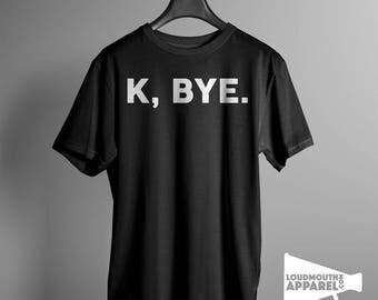 K Bye Men's T-Shirt Offensive Tee