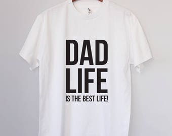 DAD LIFE is the best life - Cool Dad's T-shirt Gift for the Best Dad Ever - Bets Gift For New Dad