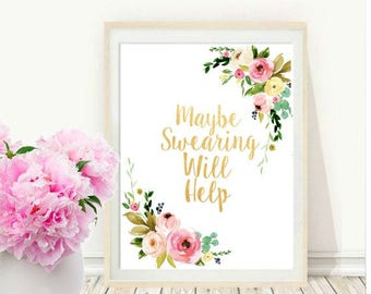 Maybe Swearing Will Help, Printable quote, Office Wall Art, Home Office Art, Printable Art,  Wall Art, Instant Download