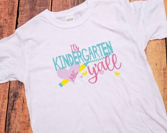 First day of kindergarten shirt, back to school shirt, girls first day of kindergarten shirt, it's kindergarten y'all shirt