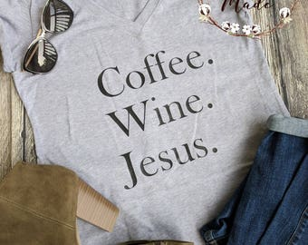Jesus shirt, wine shirt, coffee shirt, funny Christian shirt, coffee wine Jesus shirt, I love Jesus shirt, Christian gift, Christmas