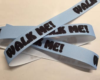 "WALK ME!  5/8"" Grosgrain In Blue"