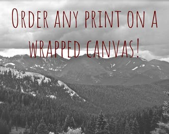 Order any print as a wrapped canvas