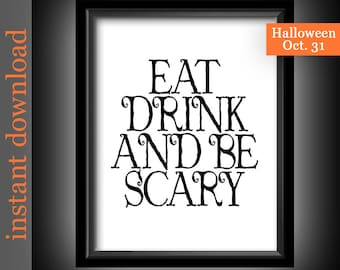 Halloween Printable, Eat Drink Be Scary, Halloween decor, Halloween wall art, Halloween download, Halloween typography, funny Halloween