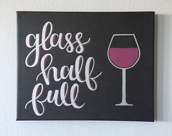 Glass Half Full - Black, White and Burgundy Wine Themed Quote Canvas 8x10 in.