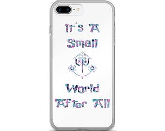 Its A Small World Phone Case / Disney Phone Case / Phone Case