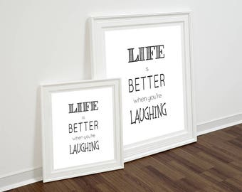 Life is better when you're Laughing quote print INSTANT DOWNLOAD Quote Printable Inspirational Quote modern wall art kitchen wall art