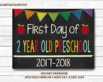 First Day of School Sign, First day of 2 Year Old Preschool Sign, 2017 -2018 Chalkboard Sign, INSTANT Download, Printable, First Day Sign