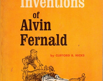 The Marvelous Invetions of Alvin Fernald by Clifford B. Hicks
