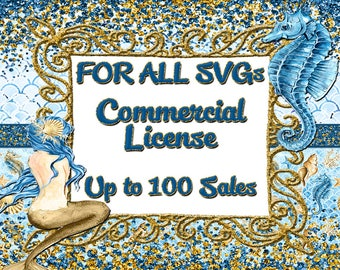 SVG License - Commercial License - Up to 100 Sales - for ALL SVG purchases with intentions to sell items made using this design