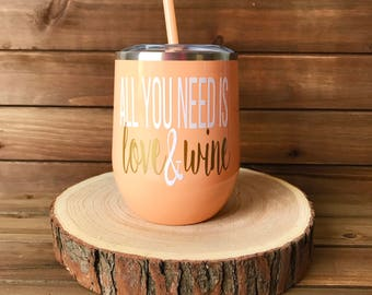 All you need is love & wine metal tumbler|Wine lover gift|Valentine's Tumbler|