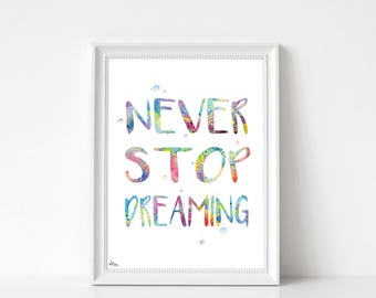 Quote print, never stop dreaming, multicolored, motivating and inspiring quote, anniversary gift, wedding gift